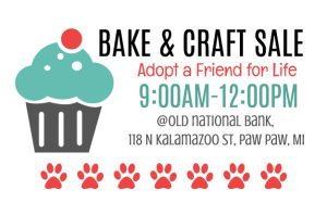 Bake Sale for Adopt a Friend for Life @ Old National Bank | Paw Paw | Michigan | United States